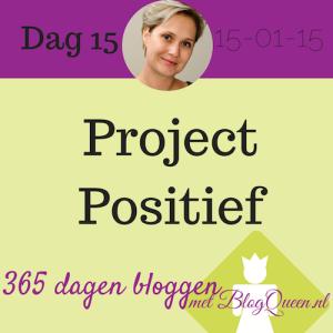 bloggen_tips_365dagen_projectpositief_dagmarboer_positiviteit_geluk